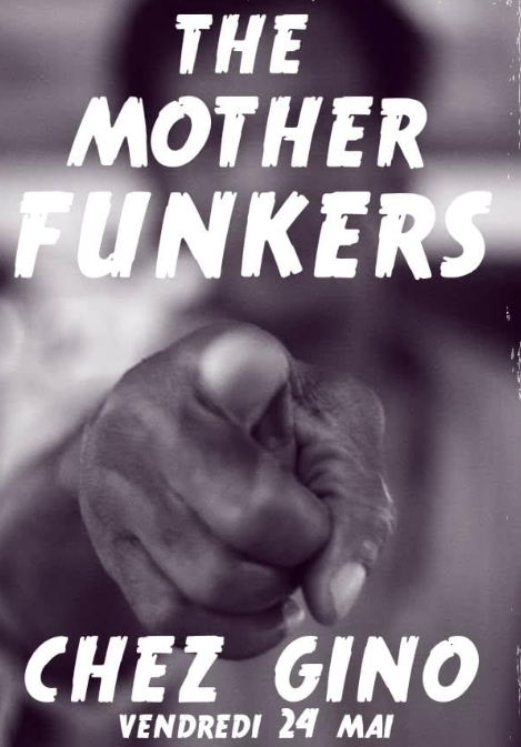 vendredi 24 mai – Mothers Funkers Chez Gino